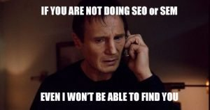 Without SEO I won't be able to find you